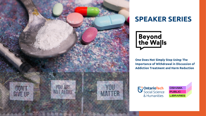 """This is a picture for the Beyond the Walls lecture, """"One Does Not Simply Stop Using: The Importance of Withdrawal in Discussion of Addiction Treatment and Harm Reduction""""."""