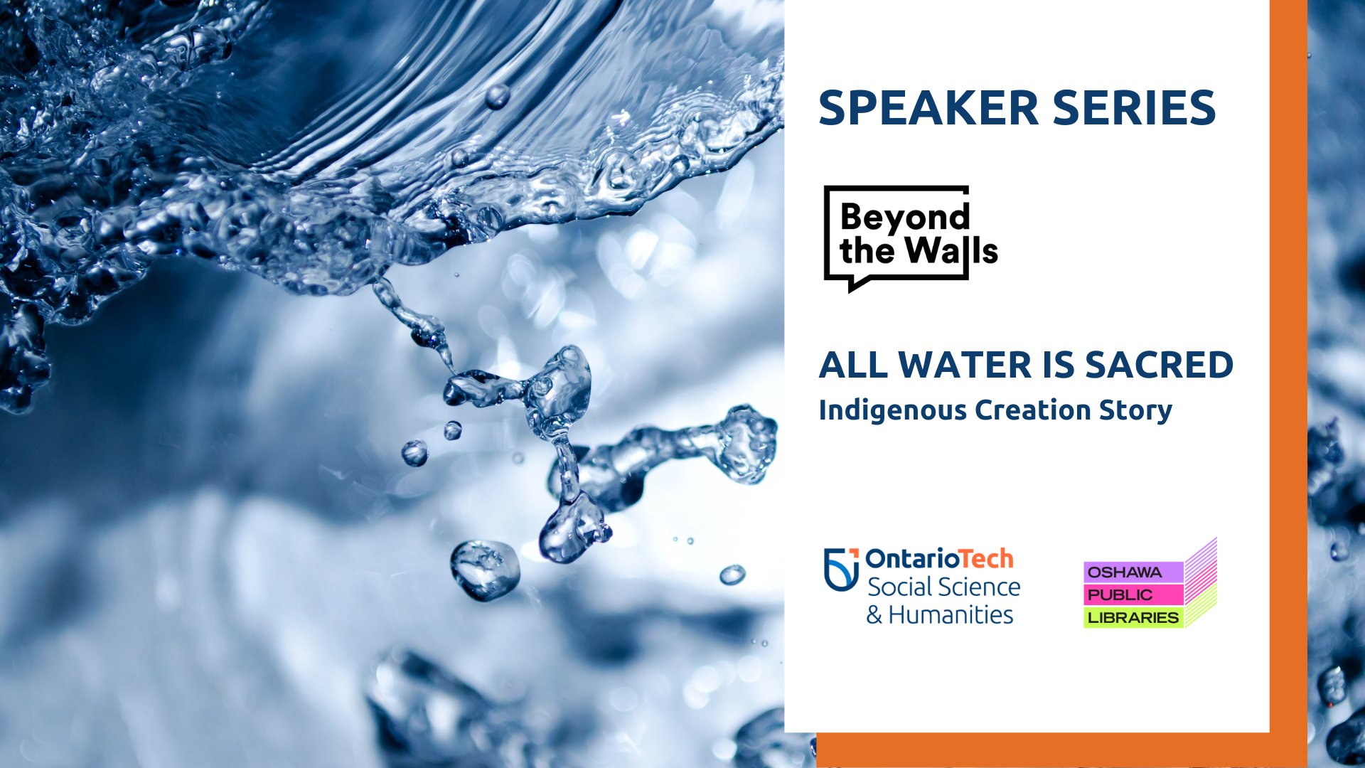 "This is the image for ""All Water is Sacred - Indigenous Creation Story"" which is part of the Beyond the Walls public lecture series."